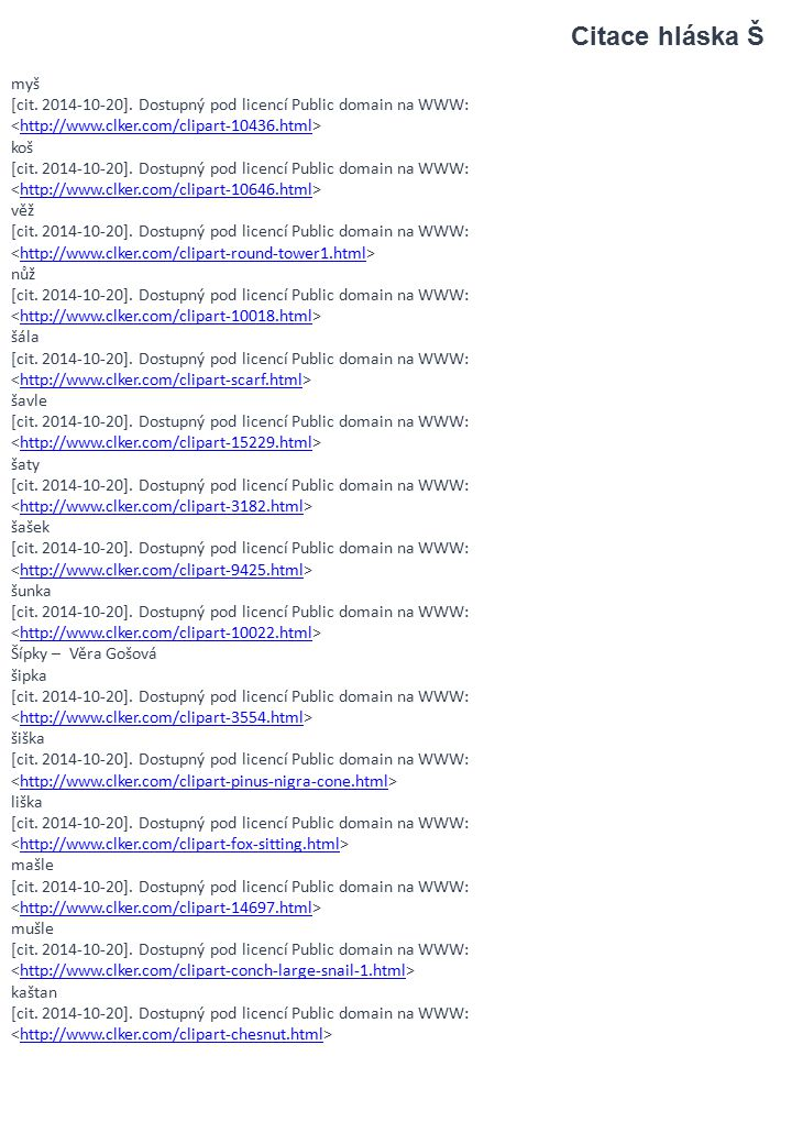 Citace hláska Š myš. [cit. 2014-10-20]. Dostupný pod licencí Public domain na WWW: <http://www.clker.com/clipart-10436.html>